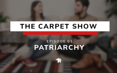 The Carpet Show – Ep. 01 – Patriarchy