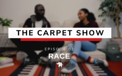 The Carpet Show – Ep. 02 – Race