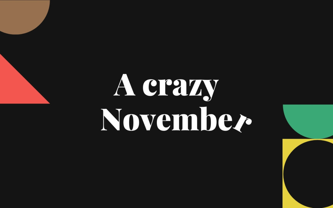 How was your November? Ours was CRAZY!